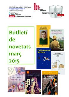 Butlletí de Novetats març 2015 de la Biblioteca Fages de Climent. Pots consultar-la a la web de la Biblioteca: /www.bibliotecadefigueres.cat/Fons/FSGuies.aspx
