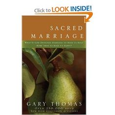 Awesome Book-Sacred Marriage: What If God Designed Marriage to Make Us Holy More Than to Make Us Happy by Gary Thomas