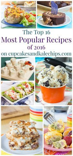 Top 16 Most Popular Recipes on Cupcakes and Kale Chips in 2016 - sweet to savory, healthy to indulgent, breakfast, lunch, dinner, dessert, and snacks!