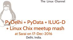 PyDelhi + PyData + ILUG-D + Linux Chix meetup mash @ Sarai on 17-Dec-2016