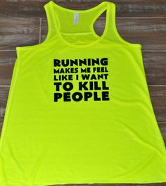 Running Makes Me Feel Like I Want To Kill People Shirt - Crossfit Shirt - Running Tank Top - Workout Shirt For Women