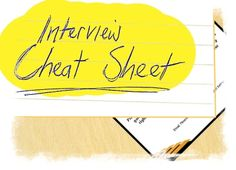 Have you made an interview cheat sheet? Feel prepared and confident for your interview with this in hand - VERY good information!