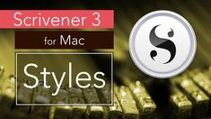 Scrivener 3: Save Valuable Time by Automating Your Formatting with Styles by Elaine Giles - Coming soon to Skillshare!