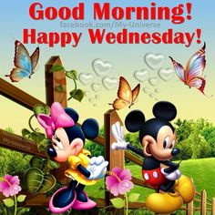 ✔ Good Morning!  Happy Wednesday!   --Mickey & Minnie Mouse)