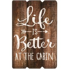 Life is Better at the Cabin MDF Wall Plaque