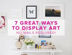 7 great ways to display art - no nails required! on domino.com