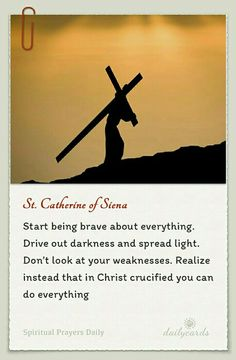 """St. Catherine of Siena - """"...Realize that in Christ crucified you can do everything."""""""