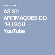 """AS 301 AFIRMAÇÕES DO """"EU SOU"""" - YouTube"""