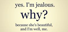 Yes. Im jealous why? love love quotes quotes
