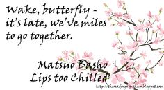 Haiku by Matsuo Basho. Taken from the book Lips Too Chilled. Japanese Haiku, Japanese Poem, Japanese Quotes, Bullet Journal Quotes, Journal Art, Very Short Poems, Flower Poem, Butterflies In My Stomach, Reading Words