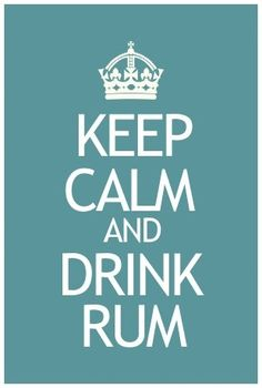Rum Rum!. Need coke and ice, who's turn is it! :)
