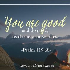 Our #LoveGodGreatly #Psalm119:68  Week 3 #MemoryVerse