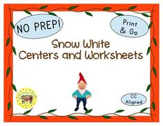 Snow White and the Seven Dwarfs Thematic Centers and Worksheets ***Common Core Aligned*** This Snow White packet contains: Reading Center Book List Art Center Project Writing Center Activity Computer Center Websites AND 9 worksheets