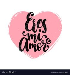 Eres mi amor hand lettering translation vector image on VectorStock Vector Hand, Vector Free, Tumblr Bad, Capricorn Zodiac Symbol, Happy New Year Letter, Merry Christmas Background, Amor Quotes, Background Drawing, Drink Signs