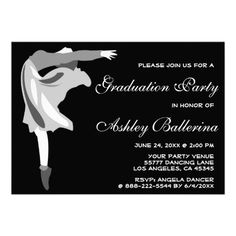 Ballet Ballerina Dancing BW Graduation Party Personalized Invites Personalize this girly invitation for your dancers 2013 graduation party ! It features a lady ballet dancer in black, white and grey with a black background and white text. Great announcement for a girl who loves dancing, a dance coach or instructor.