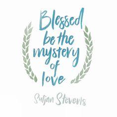 """""""Blessed be the mystery of love.""""  -Sufjan Stevens (Mystery of Love)    #art #sketchbook #lyrics #mysteryoflove #sufjanstevens #music #type #text #font #blessedbethemysteryoflove #songlyrics #callmebyyourname #design #metallic #sufjanstevenslyrics"""