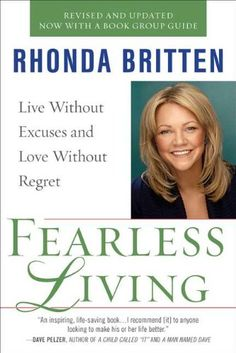 Fearless Living: Live Without Excuses and Love Without Regret: Rhonda Britten: 9780399536786: Amazon.com: Books
