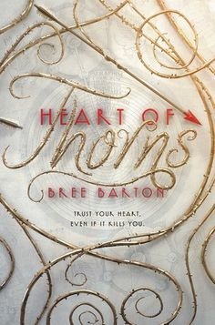 Heart of Thorns by Bree Barton (July 31, 2018)