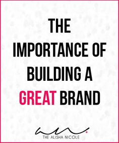 The Importance of Building A GREAT Brand + The Put Your Brand Together Workbook is now available! | TheAlishaNicole.com