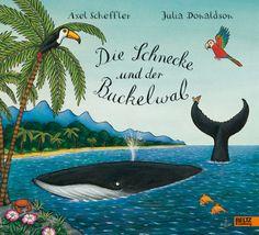 Die Schnecke und der Buckelwal - Illustration: Axel Scheffler, Text: Julia Donaldson |BELTZ