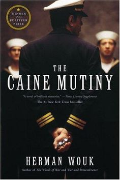 The Caine Mutiny - Herman Wouk, excellent book, excellent movie with Bogart.