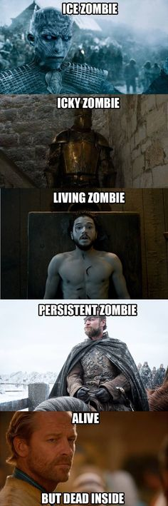 Zombies, Game of Thrones.