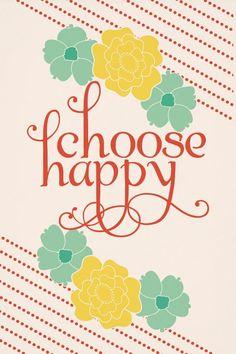 Choose Happy by Kensie Kate