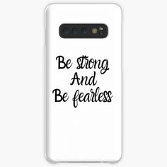 'Be Strong And Be Fearless' Case/Skin for Samsung Galaxy by It Works, Samsung Galaxy, Typography, Strong, Calligraphy, Printed, Awesome, People, Products