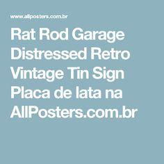 Rat Rod Garage Distressed Retro Vintage Tin Sign Placa de lata na AllPosters.com.br
