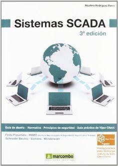 Sistemas SCADA : [guía de diseño, normativa, principios de seguridad, guía práctica de Vijeo Citect] / Aquilio Rodríguez Penin