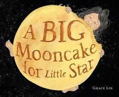 """Read """"A Big Mooncake for Little Star"""" by Grace Lin available from Rakuten Kobo. A Caldecott Honor Book! A gorgeous picture book that tells a whimsical origin story of the phases of the moon, from awar. Autumn Moon Festival, Good Books, My Books, Mighty Girl, Big Moon, Moon Cake, Little Star, Book Publishing, Book Lists"""