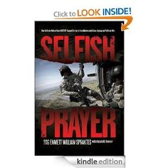 Amazon.com: Selfish Prayer: How California National Guard DUSTOFF Changed the Face of Medevac amid Chaos, Carnage and Politics of War eBook:...