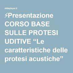 """⚡Presentazione CORSO BASE SULLE PROTESI UDITIVE """"Le caratteristiche delle protesi acustiche"""" A cura di Salvatore Romano e Gabriele Delosa."""