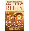 Five Greatest Warriors  Matthew Reilly