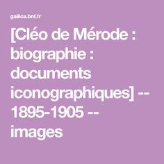 [Cléo de Mérode : biographie : documents iconographiques] -- 1895-1905 -- images