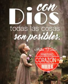 Con Dios todas las cosas son posibles.  Mateo 19:26 / with God all things are possible. #diseñocorazóndemujer #ministeriocorazóndemujer 19:28