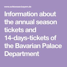Information about the annual season tickets and 14-days-tickets of the Bavarian Palace Department