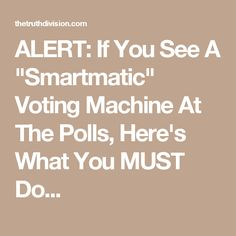 "ALERT: If You See A ""Smartmatic"" Voting Machine At The Polls, Here's What You MUST Do..."