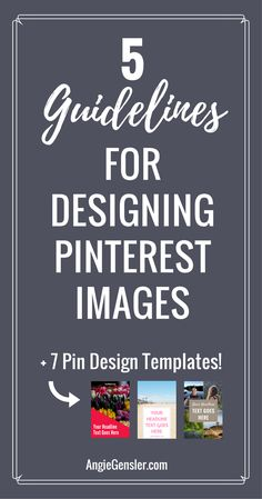 Learn the 5 guidelines to follow when designing Pinnable images and download a free swipe file of 7 Pin design templates. via@angiegensler