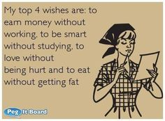Those actually are my top four wishes.