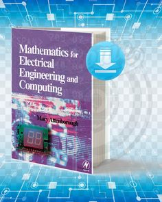 Free Book Mathematics for Electrical Engineering and Computing First Edition By Mary Attenborough pdf. Basic Electrical Engineering, Computer Engineering, Chemical Engineering, Computer Programming, Electronics Components, Electronics Projects, Ap Calculus, Algebra, Skills To Learn