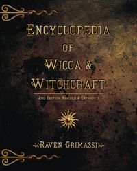 Encyclopedia of Wicca & Witchcraft. A very pleasant man.. We met at a trade show and he signed a book for me.
