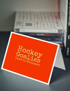 Hockey Goalies Tend To Business. Get this on a t-shirt, poster, canvas, print or greeting card.