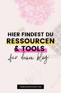 Ressourcen und Tools für deinen Blog | Blog-Helfer, Blog-Ressourcen, Blog Tools