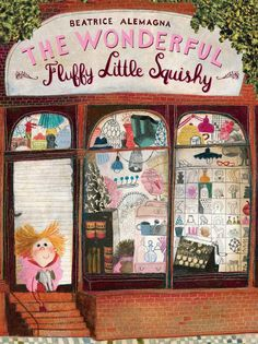 The Wonderful Fluffy Little Squishy by Beatrice Alemagna.