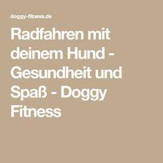 Radfahren mit deinem Hund - Gesundheit und Spaß - Doggy Fitness