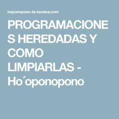 PROGRAMACIONES HEREDADAS Y COMO LIMPIARLAS - Ho´oponopono