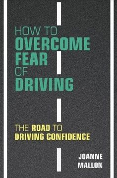 Joanne Mallon How to Overcome Fear of Driving : The Road to Driving Confidence This Is A Book, The Book, Driving Test Tips, Kid Life Hacks, Self Confidence Tips, Learning To Drive, Study Quotes, Books To Read Online, Latest Books