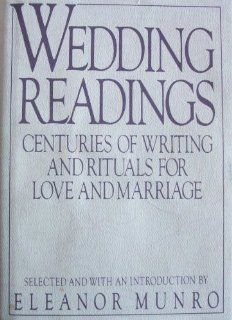 Wedding Readings by Eleanor Munro. $0.01. Publication: June 1, 1989. Publisher: Viking Adult (June 1, 1989). For brides, grooms, parents, friends or best men frantically scanning their shelves for the perfect poem, psalm, or passage to read at a wedding--and for anyone who needs a meditation on love.                                                         Show more                               Show less