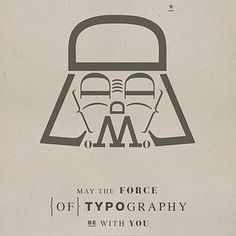 may the force of typography be with you...